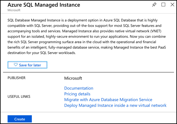 A screen shot showing details on the Azure SQL Managed Instance Marketplace template. Clicking on one of the useful links takes you to documentation and other information to help you make the most out of the template. Click Save for Later to add the template to your Saved list.