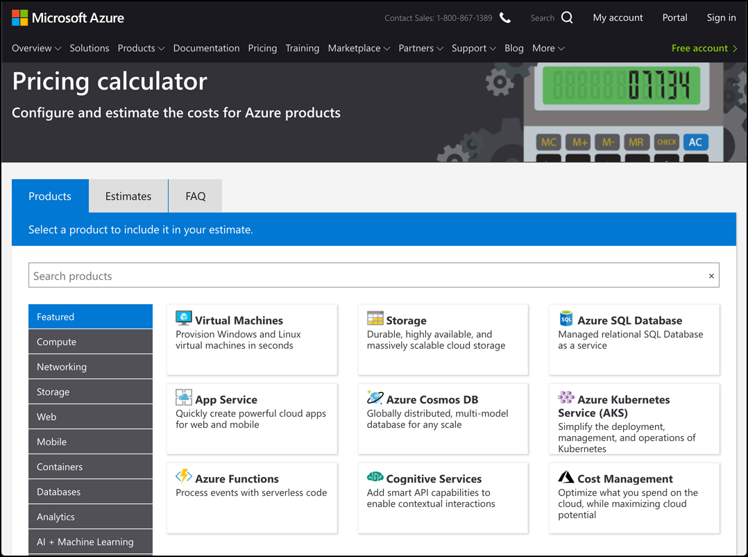 In this screen shot, the Azure pricing calculator is shown with featured Azure products. Add products you want to use, and the calculator will estimate your costs.